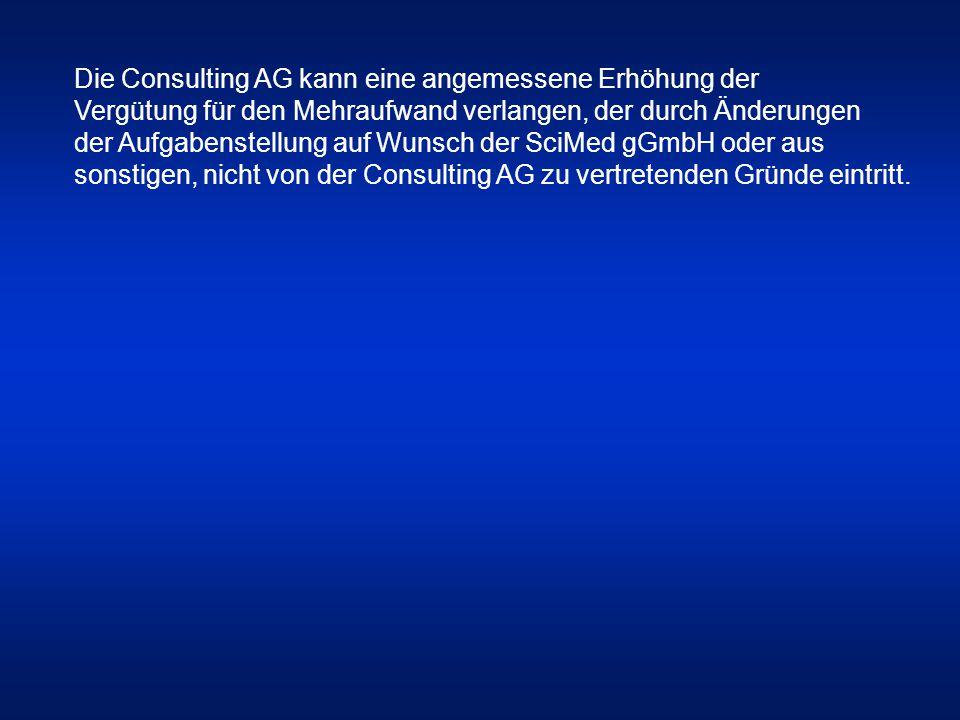 Die Consulting AG kann eine angemessene Erhöhung der