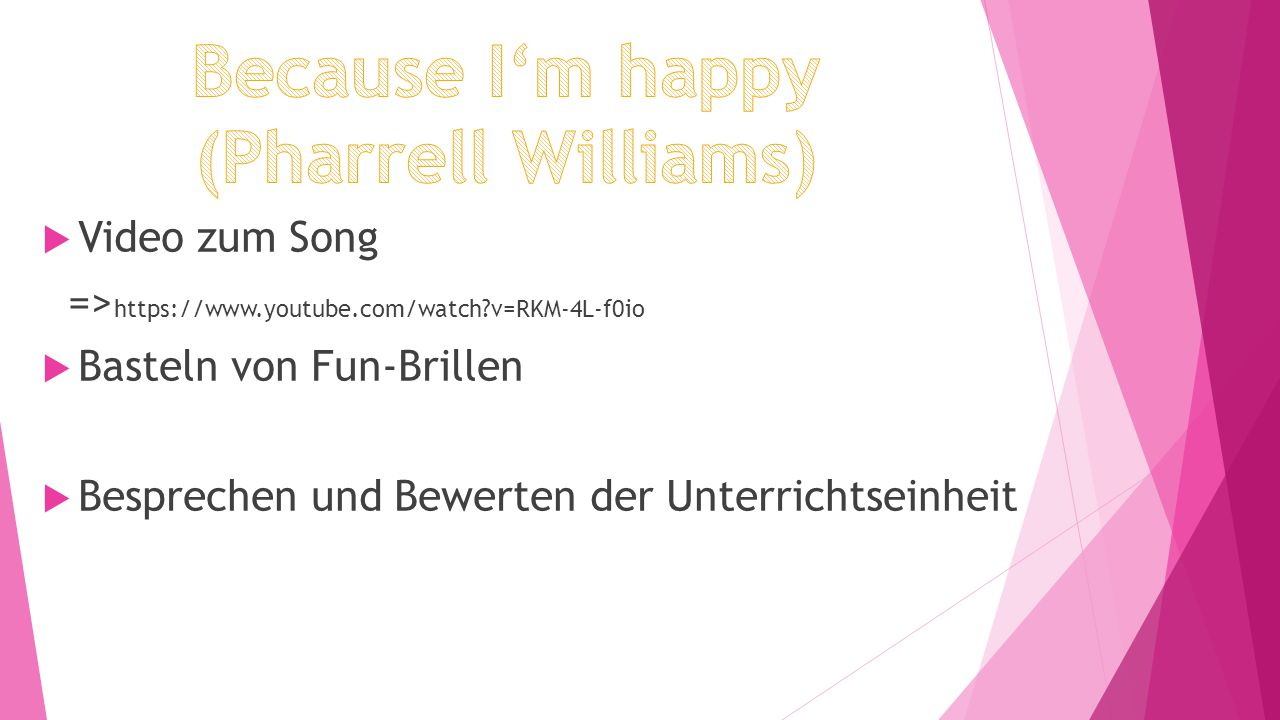 Because I'm happy (Pharrell Williams)