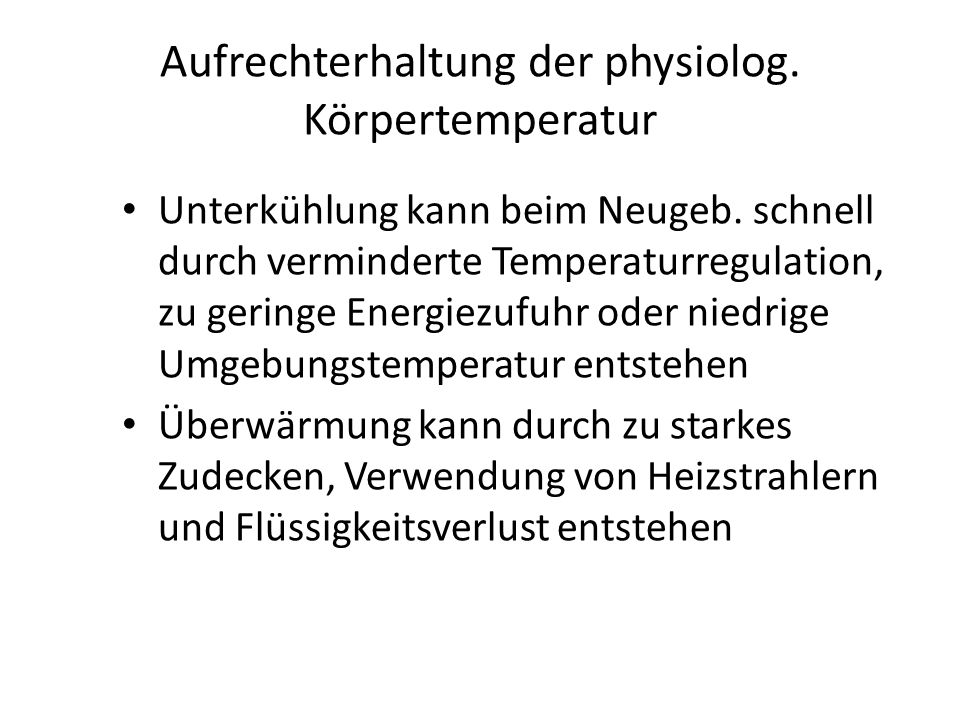 Aufrechterhaltung der physiolog. Körpertemperatur