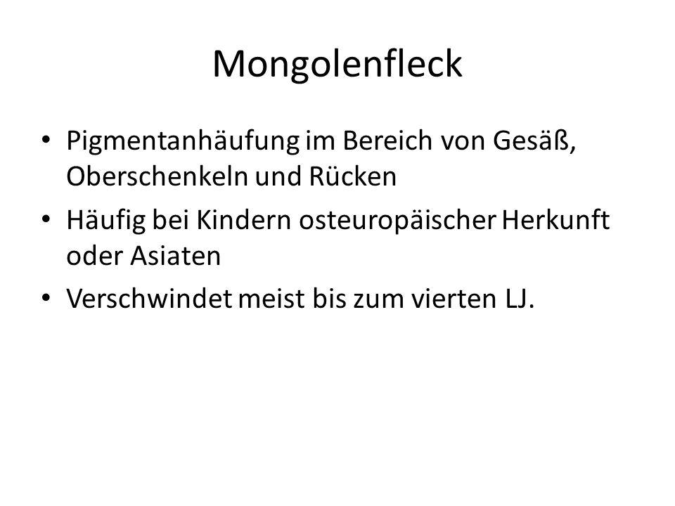 Mongolenfleck Pigmentanhäufung im Bereich von Gesäß, Oberschenkeln und Rücken. Häufig bei Kindern osteuropäischer Herkunft oder Asiaten.