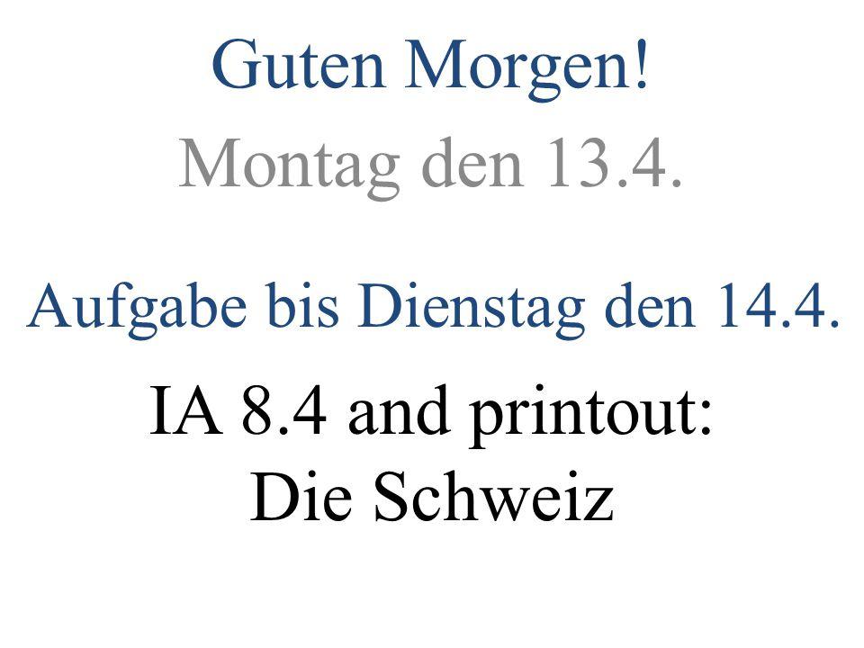 IA 8.4 and printout: Die Schweiz