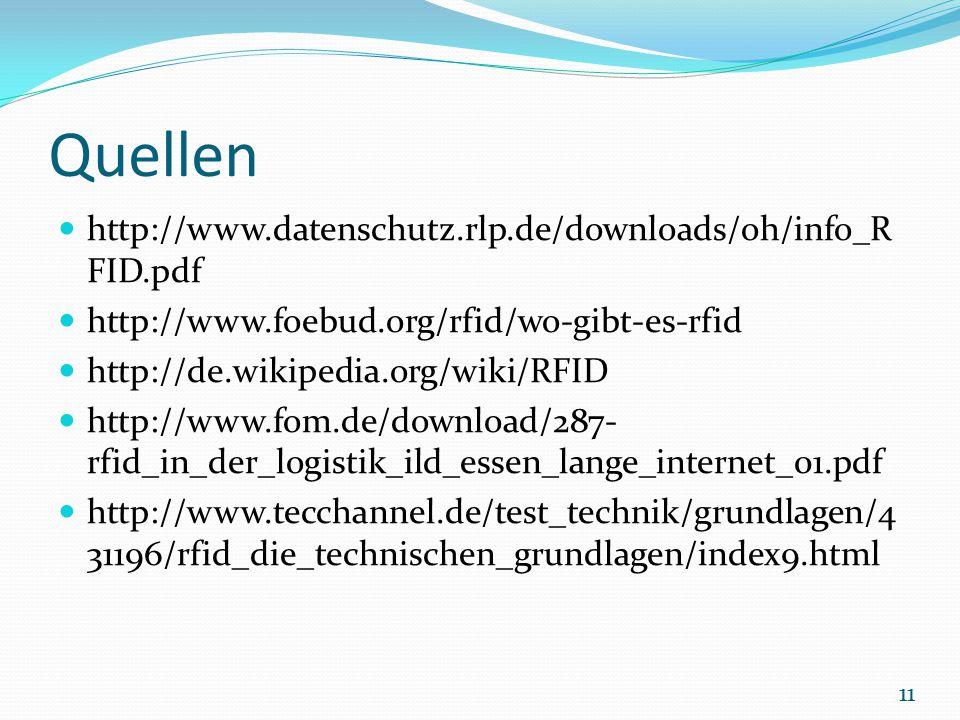 Quellen http://www.datenschutz.rlp.de/downloads/oh/info_RFID.pdf