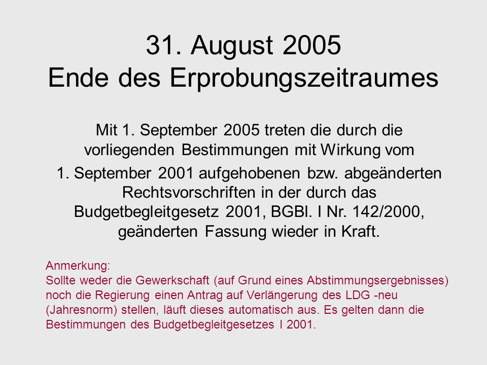 31. August 2005 Ende des Erprobungszeitraumes