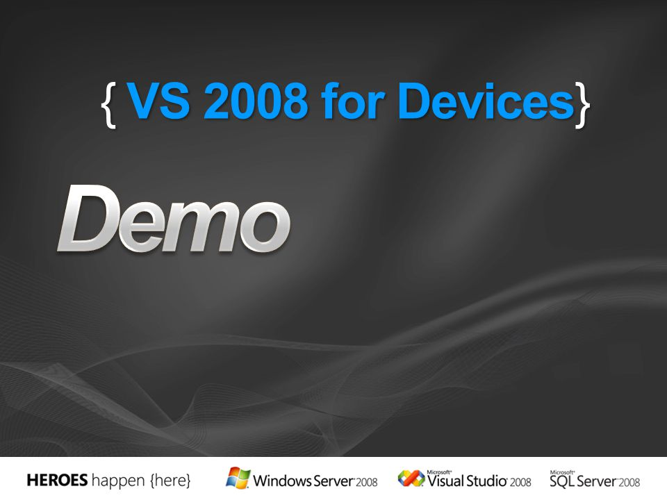 Demo { VS 2008 for Devices} 4/12/2017 9:41 PM