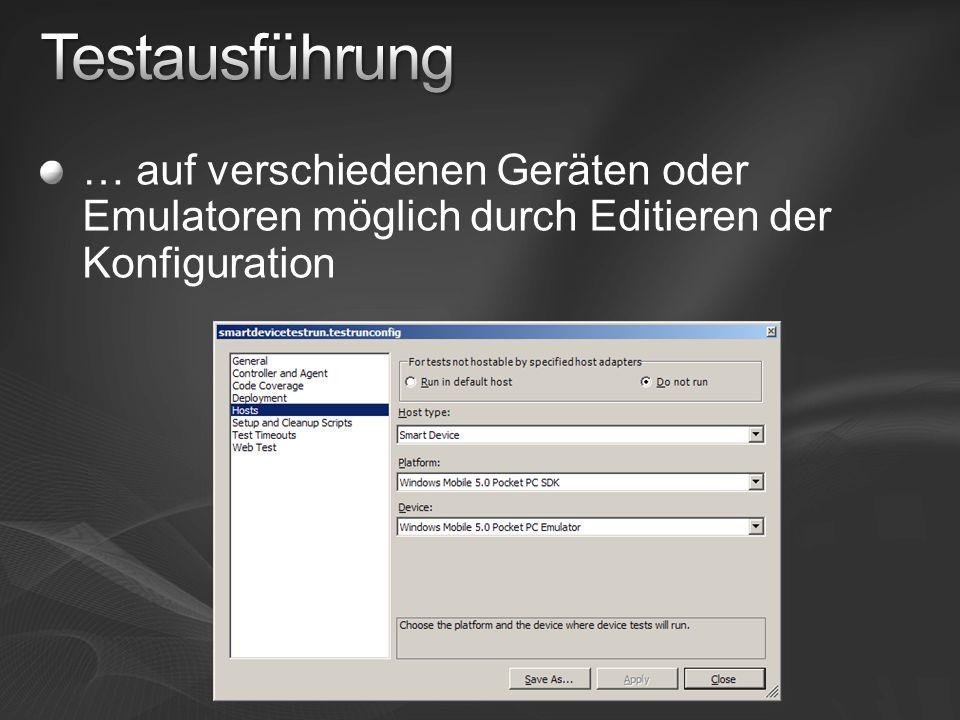 Testausführung … auf verschiedenen Geräten oder Emulatoren möglich durch Editieren der Konfiguration.