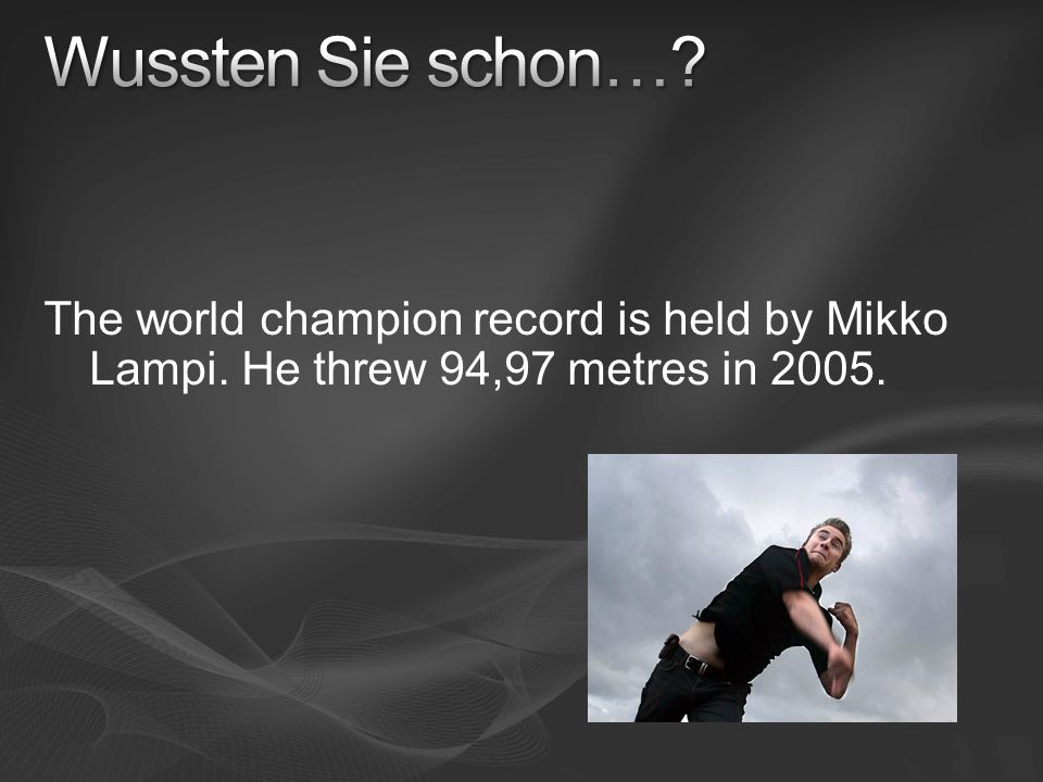 Wussten Sie schon…. The world champion record is held by Mikko Lampi.