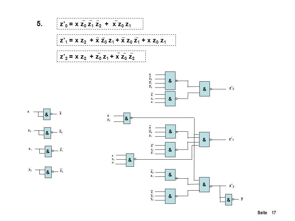 5. z'0 = x z0 z1 z2 + x z0 z1 z'1 = x z2 + x z0 z1 + x z0 z1 + x z0 z1