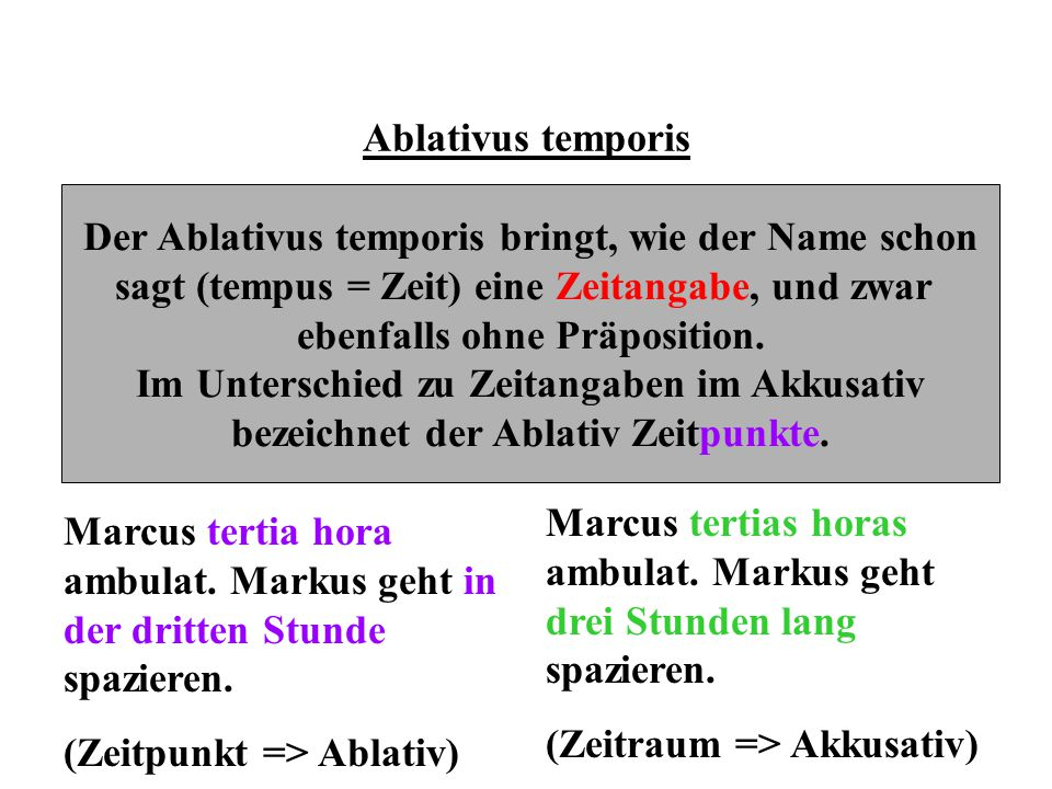 Der Ablativus temporis bringt, wie der Name schon
