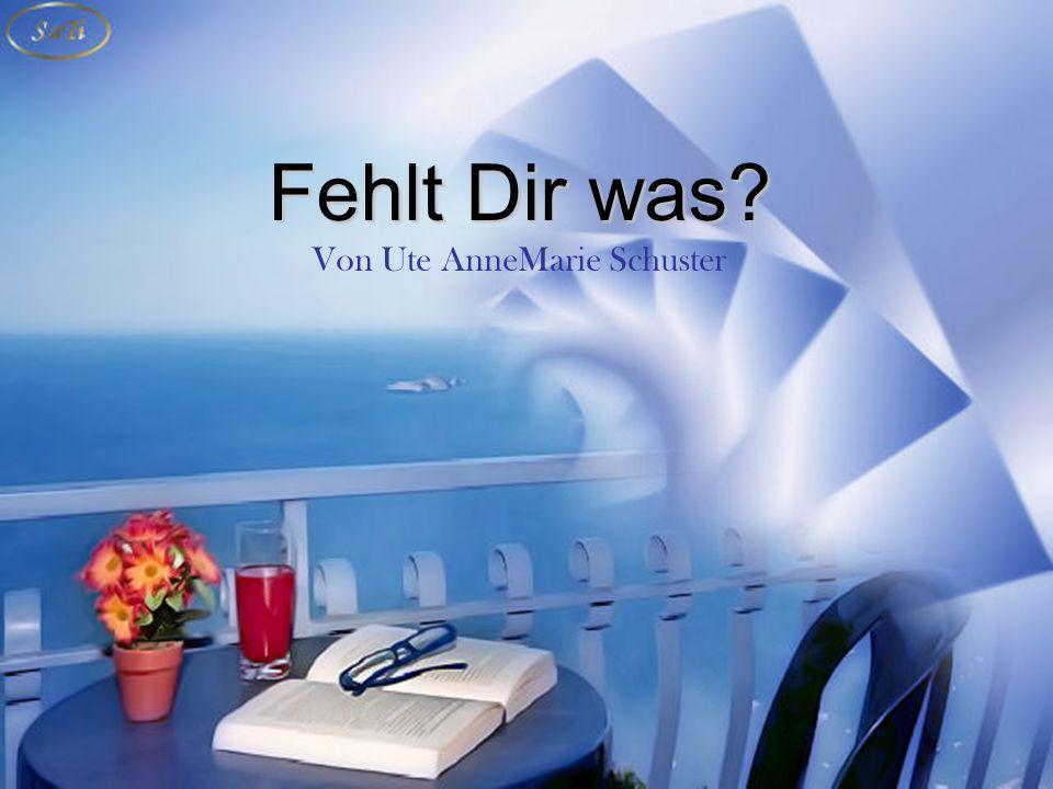 Fehlt Dir was Von Ute AnneMarie Schuster
