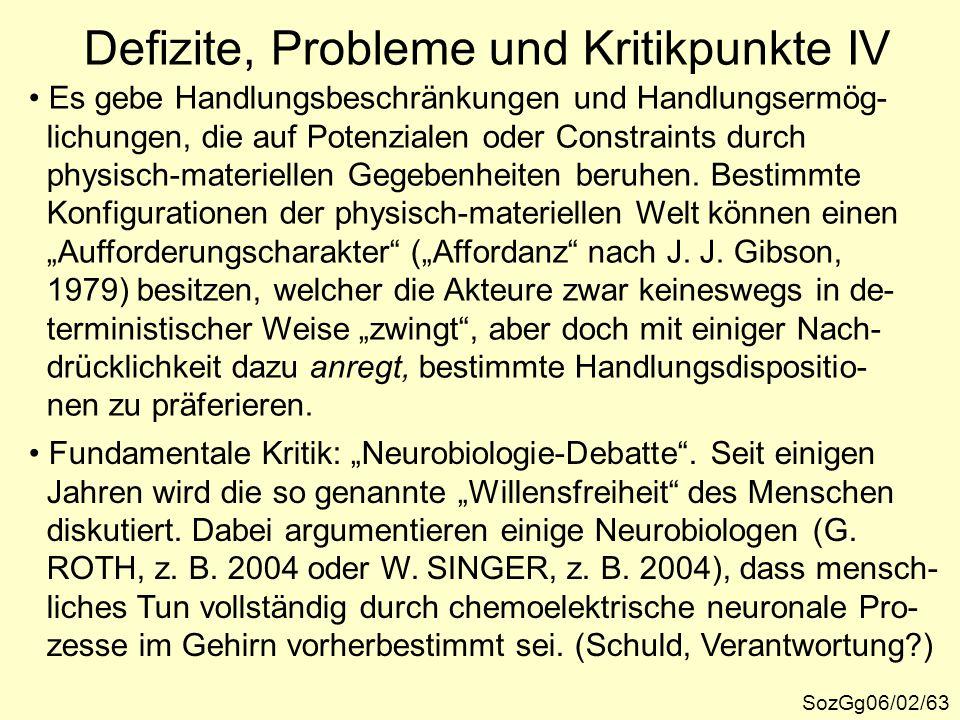 Defizite, Probleme und Kritikpunkte IV