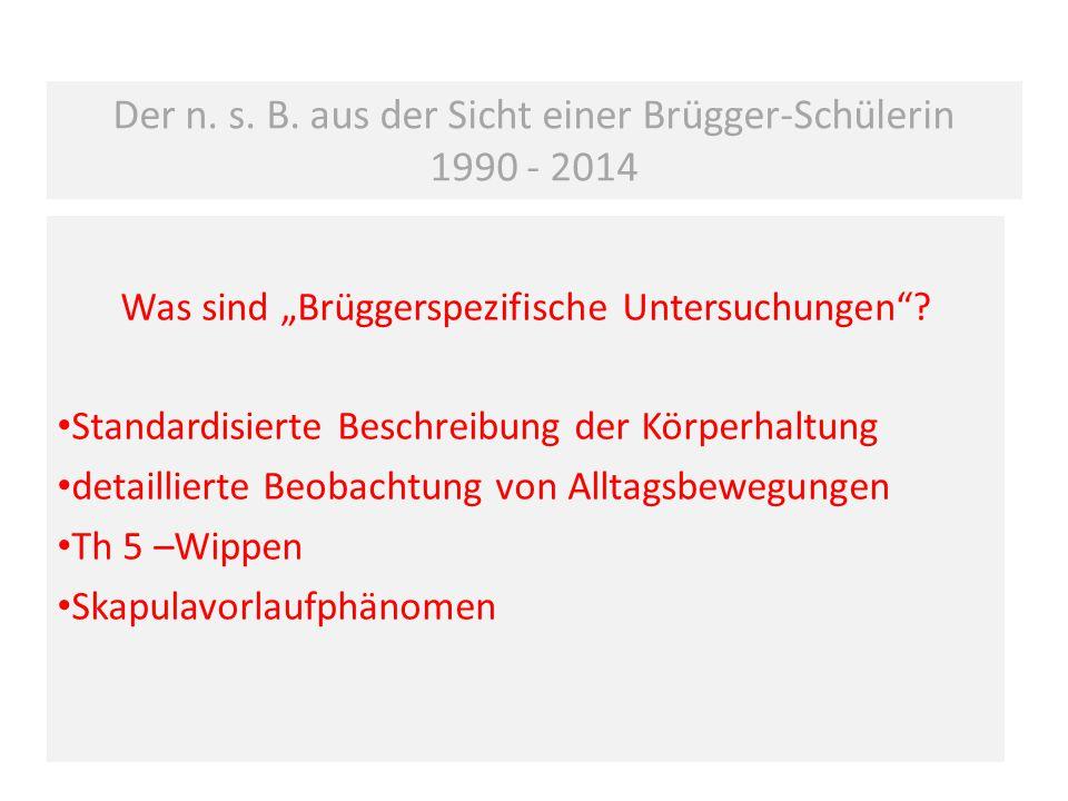Der n. s. B. aus der Sicht einer Brügger-Schülerin 1990 - 2014