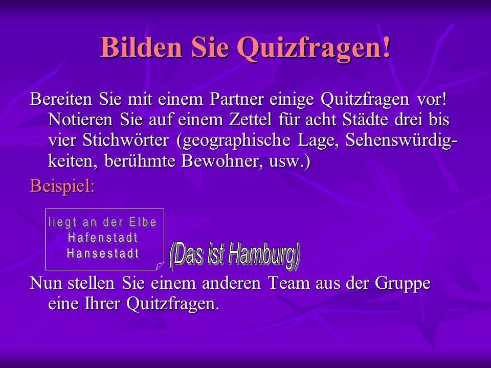 Bilden Sie Quizfragen! liegt an der Elbe Hafenstadt (Das ist Hamburg)
