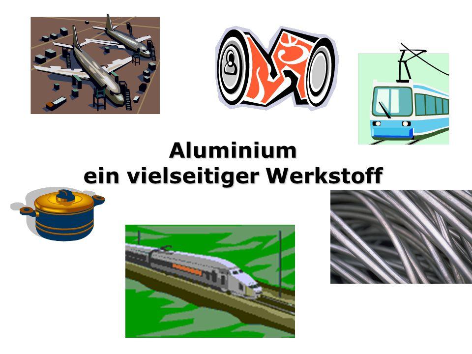 Aluminium ein vielseitiger Werkstoff