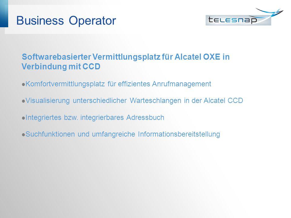 Business Operator Softwarebasierter Vermittlungsplatz für Alcatel OXE in Verbindung mit CCD.