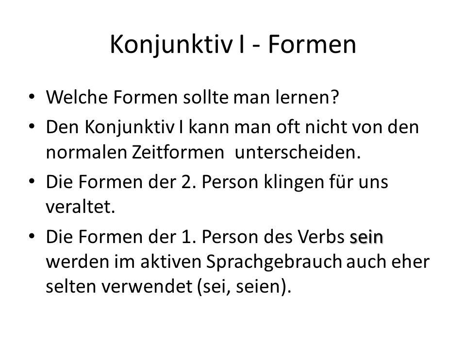 Konjunktiv I - Formen Welche Formen sollte man lernen