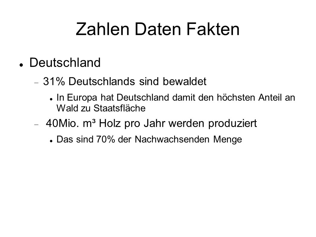 Zahlen Daten Fakten Deutschland 31% Deutschlands sind bewaldet