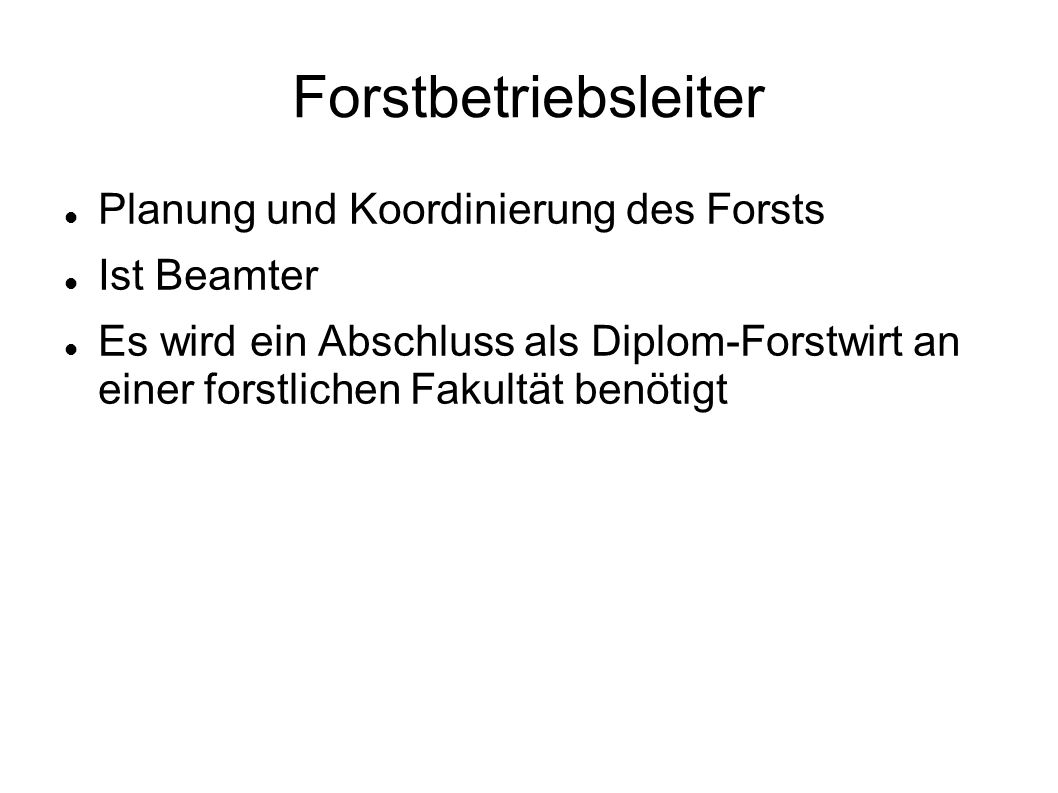 Forstbetriebsleiter Planung und Koordinierung des Forsts Ist Beamter