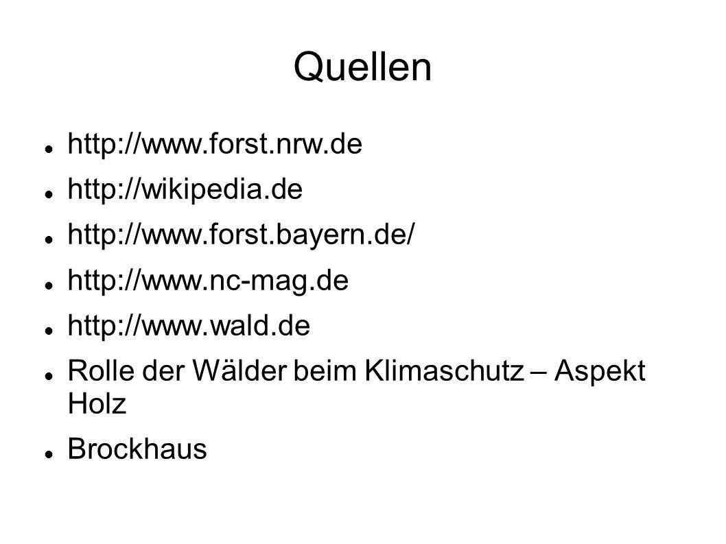 Quellen http://www.forst.nrw.de http://wikipedia.de
