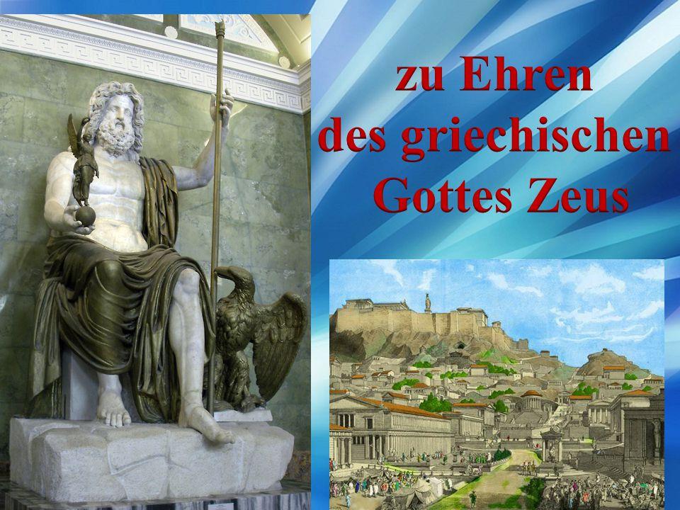 zu Ehren des griechischen Gottes Zeus