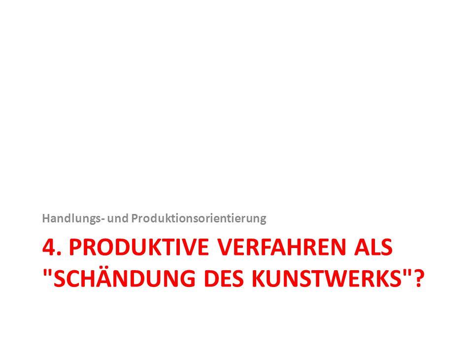 4. Produktive Verfahren als Schändung des Kunstwerks