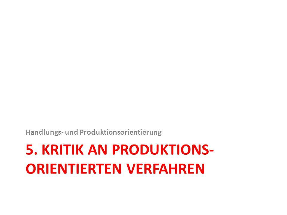 5. Kritik an produktions-orientierten Verfahren