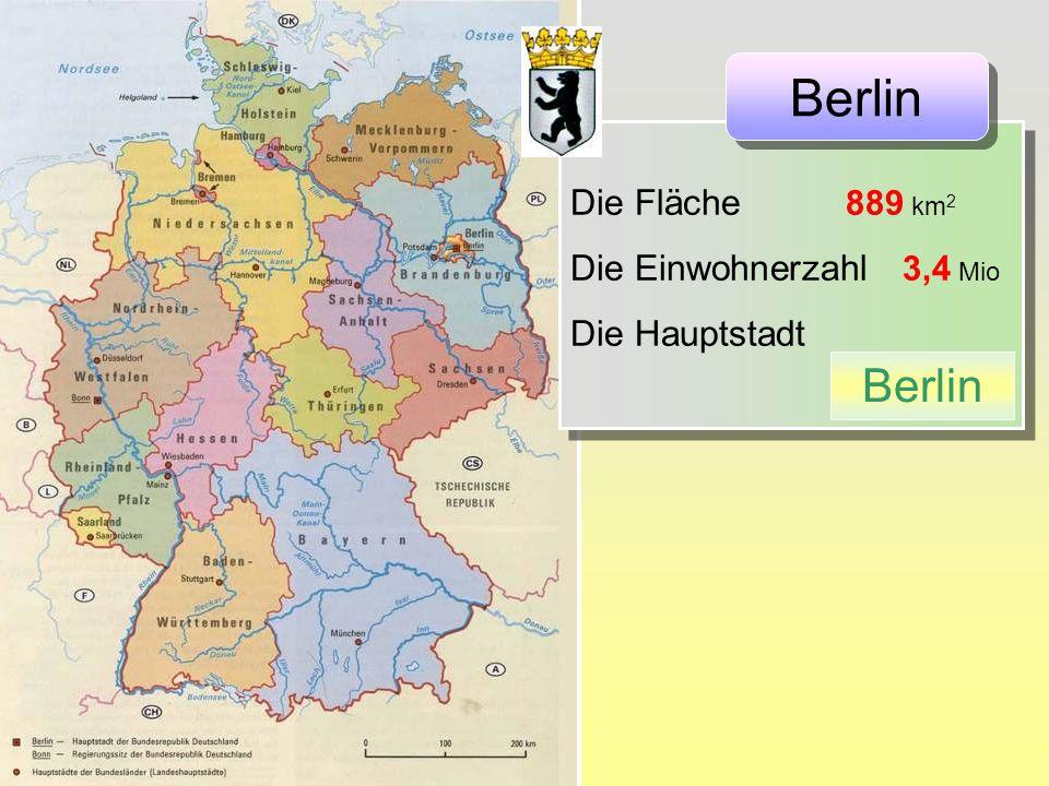 Berlin Berlin Die Fläche 889 km2 Die Einwohnerzahl 3,4 Mio