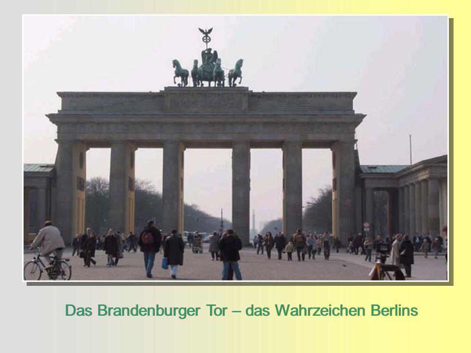 Das Brandenburger Tor – das Wahrzeichen Berlins