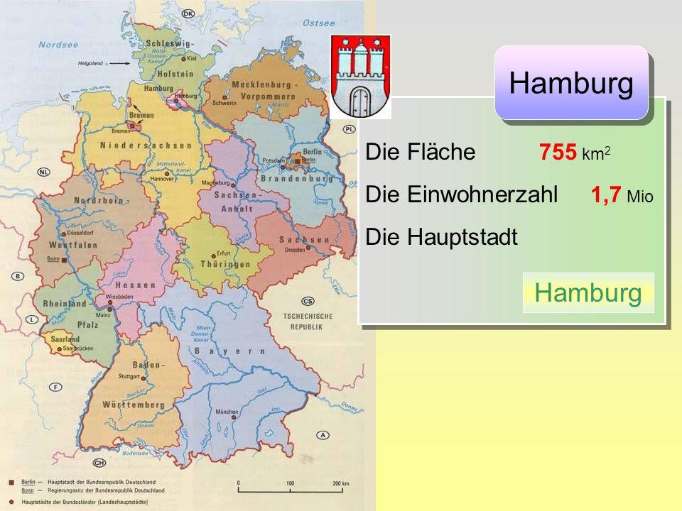 Hamburg Hamburg Die Fläche 755 km2 Die Einwohnerzahl 1,7 Mio