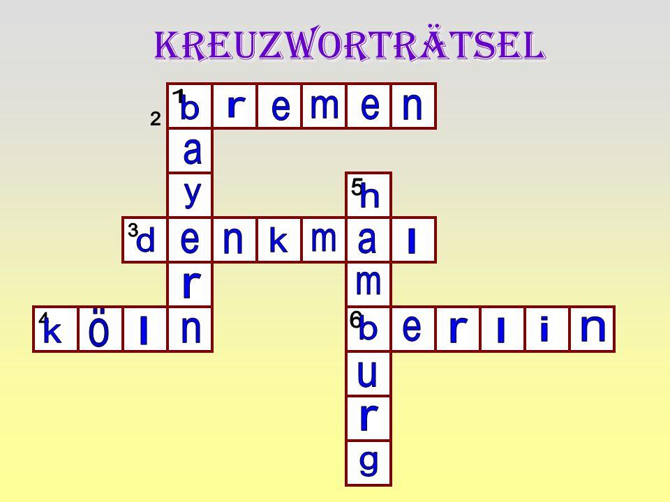 Kreuzworträtsel 1 b r e m e n 2 a 5 y h 3 d e n k m a l r m 4 ö 6 k l