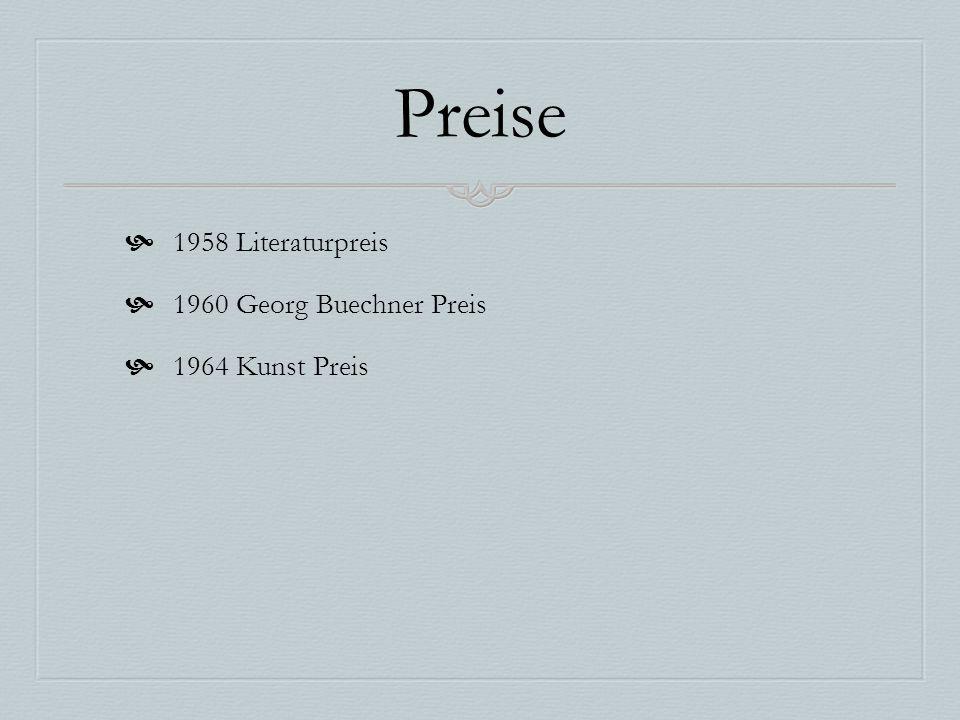 Preise 1958 Literaturpreis 1960 Georg Buechner Preis 1964 Kunst Preis
