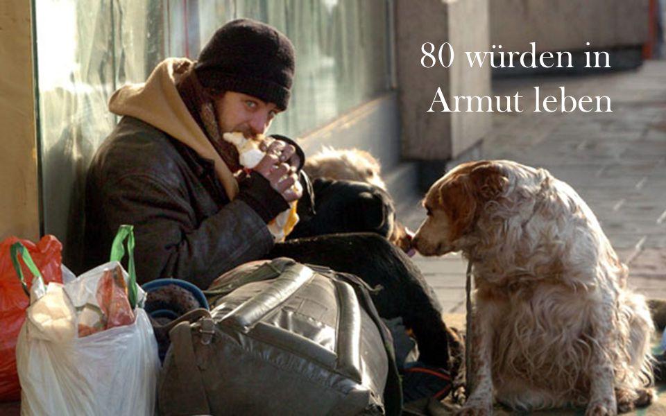 80 würden in Armut leben