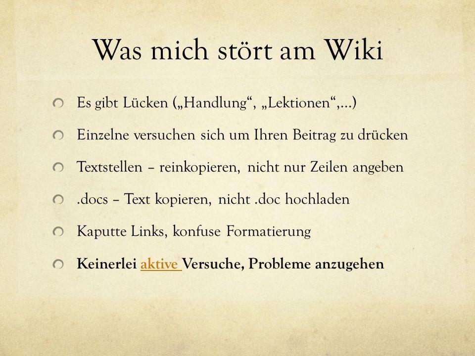 """Was mich stört am Wiki Es gibt Lücken (""""Handlung , """"Lektionen ,...)"""