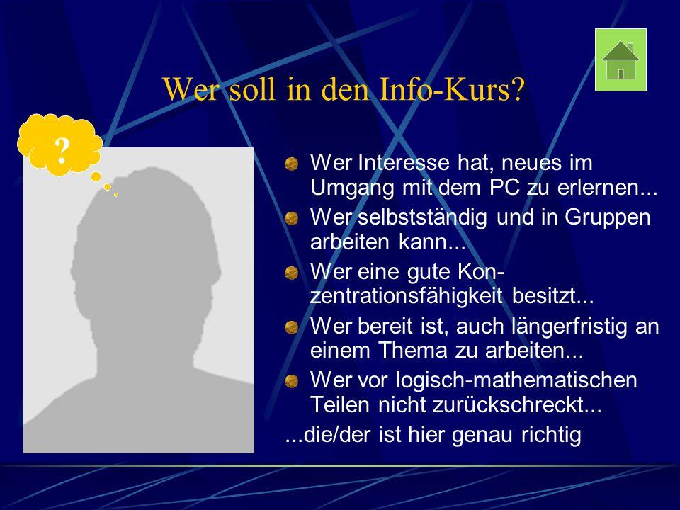Wer soll in den Info-Kurs