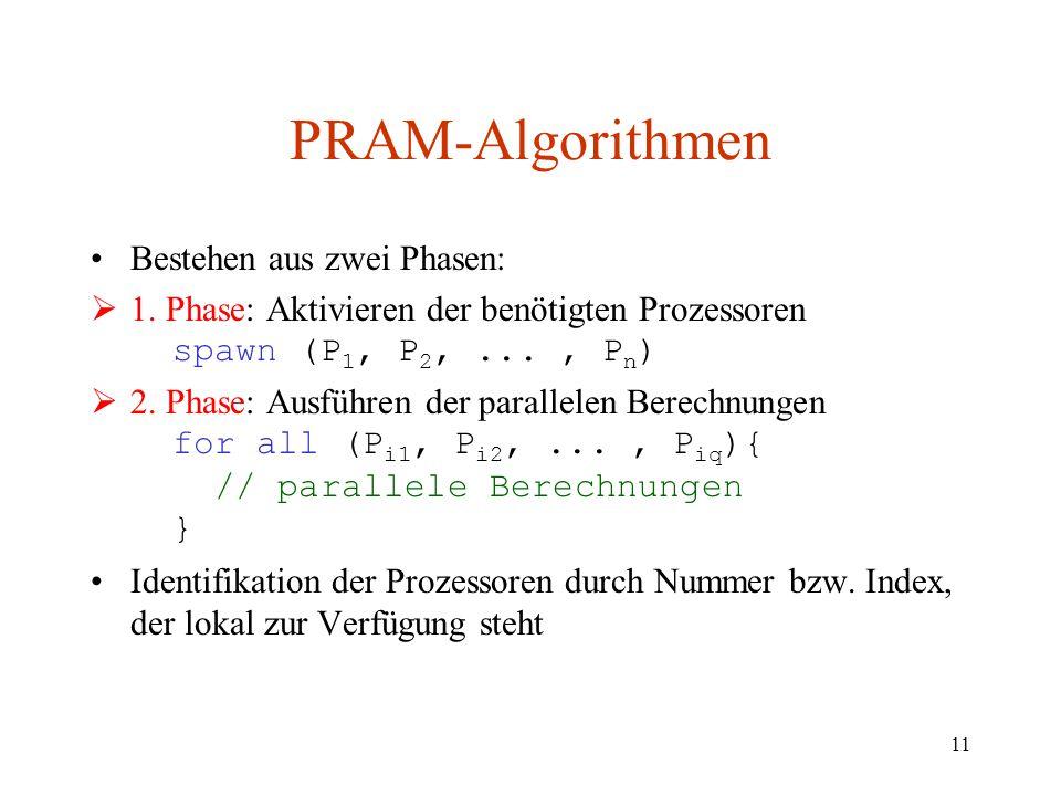 PRAM-Algorithmen Bestehen aus zwei Phasen: