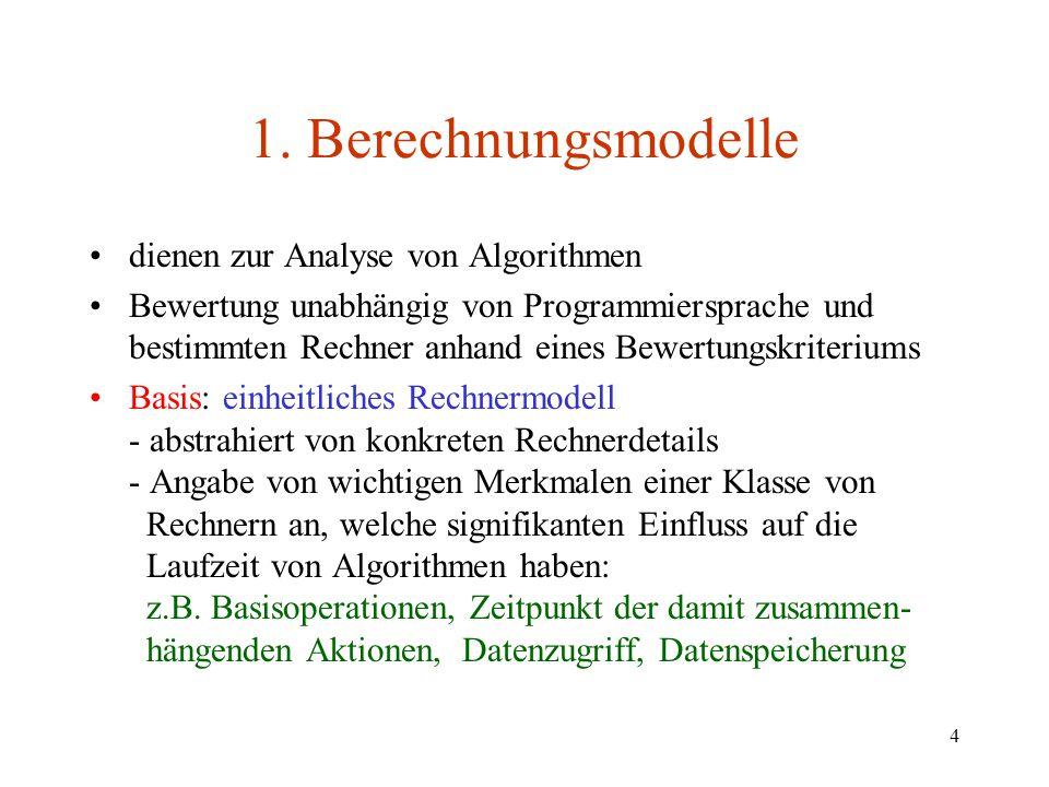 1. Berechnungsmodelle dienen zur Analyse von Algorithmen