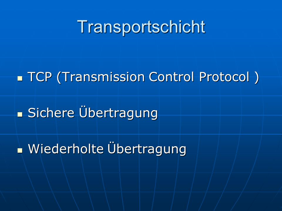 Transportschicht TCP (Transmission Control Protocol )