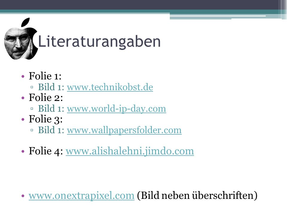Literaturangaben Folie 1: Folie 2: Folie 3: