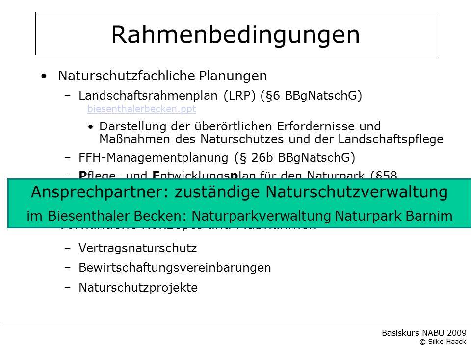 Rahmenbedingungen Ansprechpartner: zuständige Naturschutzverwaltung