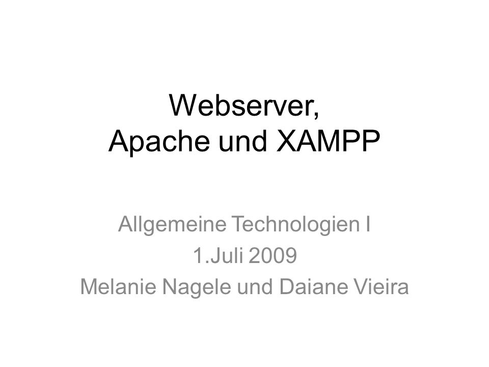 Webserver, Apache und XAMPP