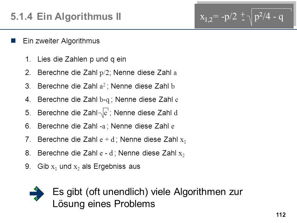 Es gibt (oft unendlich) viele Algorithmen zur Lösung eines Problems