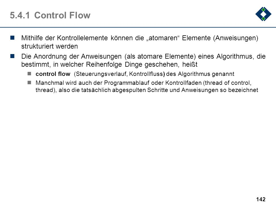 """5.4.1 Control Flow Mithilfe der Kontrollelemente können die """"atomaren Elemente (Anweisungen) strukturiert werden."""