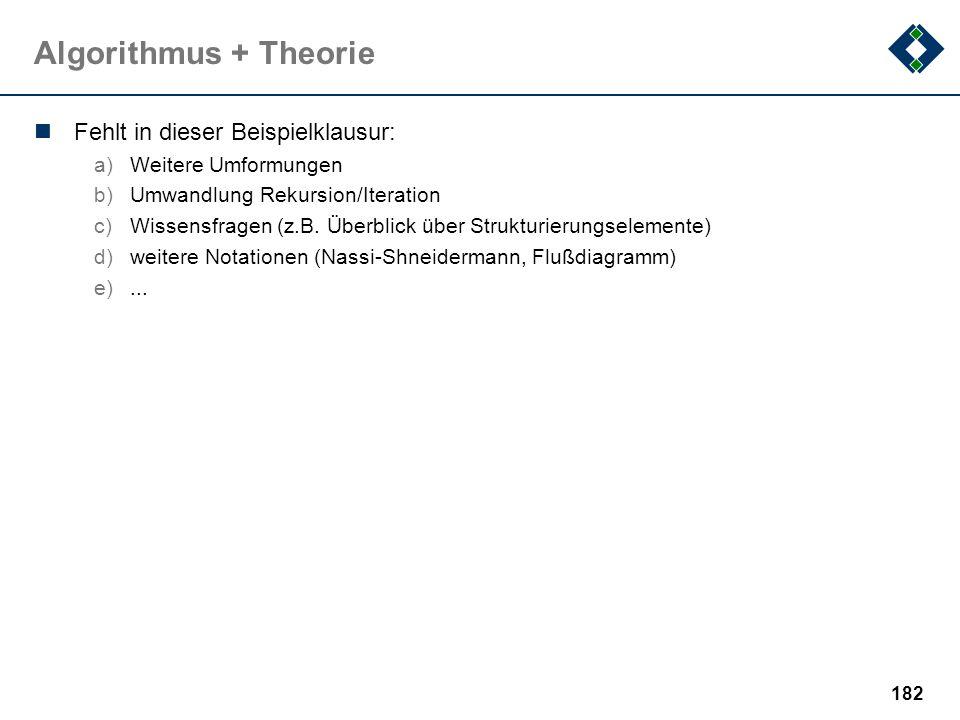 Algorithmus + Theorie Fehlt in dieser Beispielklausur:
