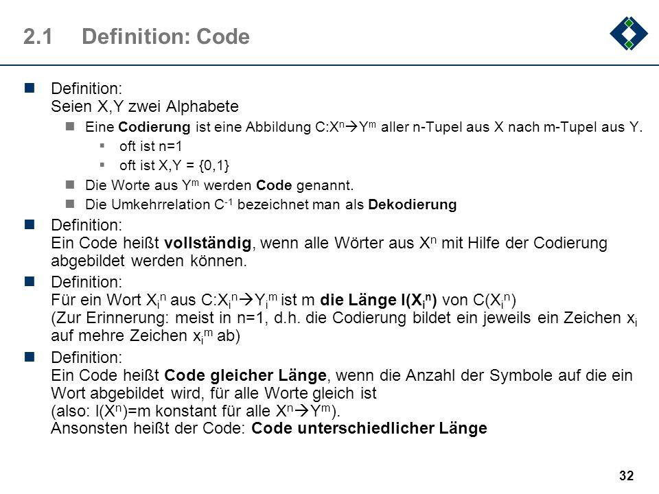 2.1 Definition: Code Definition: Seien X,Y zwei Alphabete