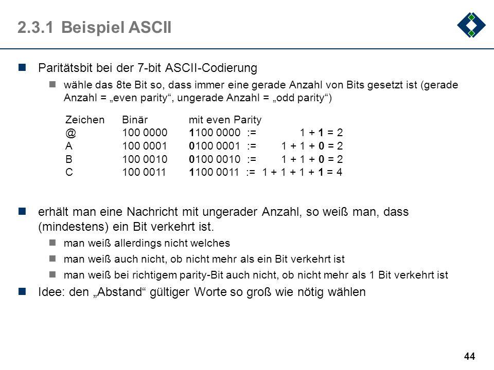 2.3.1 Beispiel ASCII Paritätsbit bei der 7-bit ASCII-Codierung