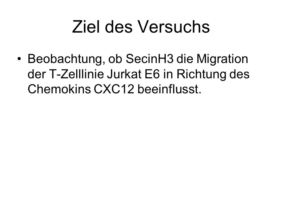 Ziel des Versuchs Beobachtung, ob SecinH3 die Migration der T-Zelllinie Jurkat E6 in Richtung des Chemokins CXC12 beeinflusst.