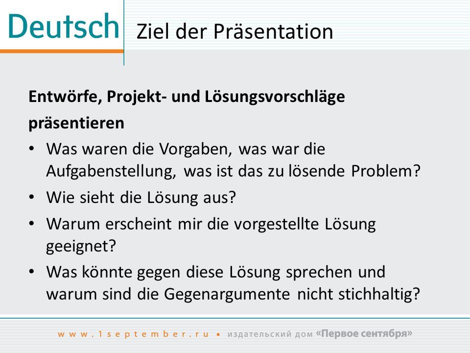 Ziel der Präsentation Entwörfe, Projekt- und Lösungsvorschläge