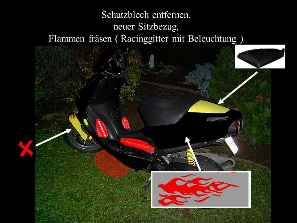 Schutzblech entfernen, neuer Sitzbezug, Flammen fräsen ( Racinggitter mit Beleuchtung )