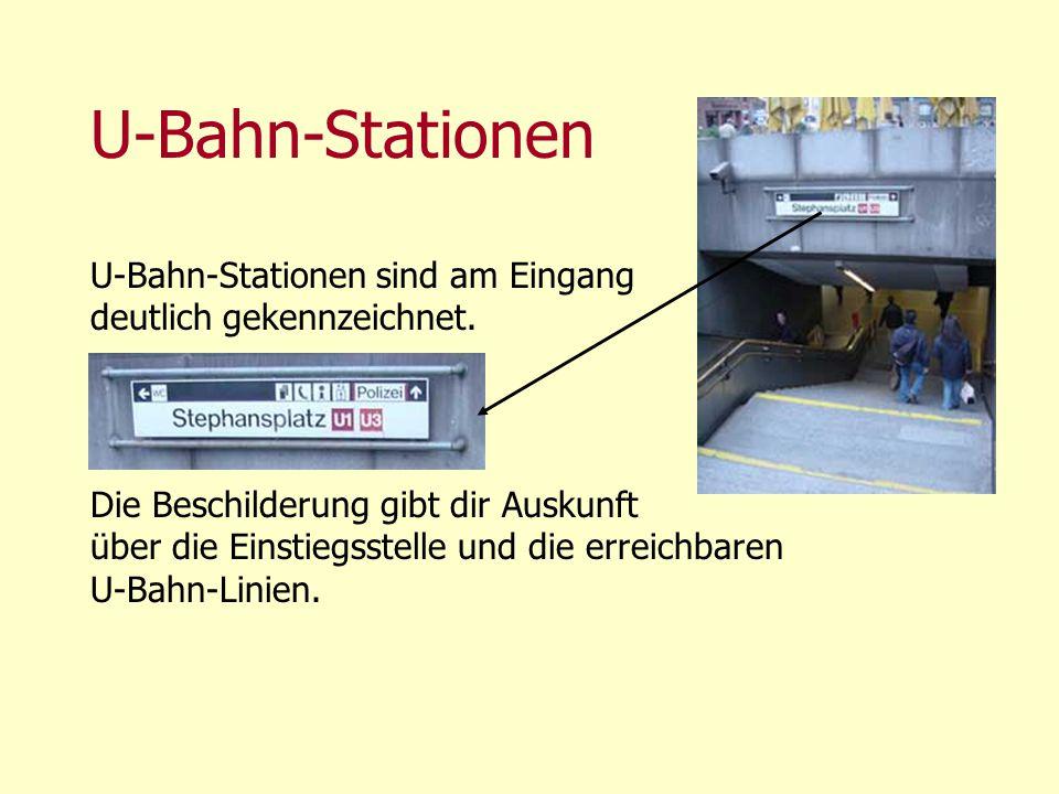 U-Bahn-Stationen U-Bahn-Stationen sind am Eingang