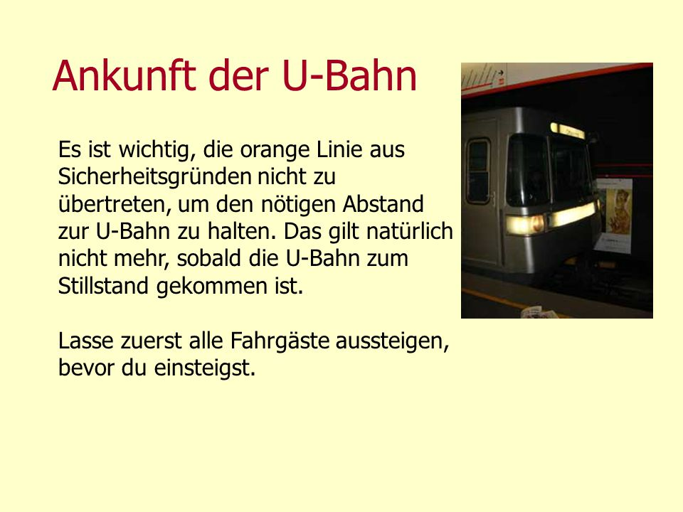 Ankunft der U-Bahn Es ist wichtig, die orange Linie aus