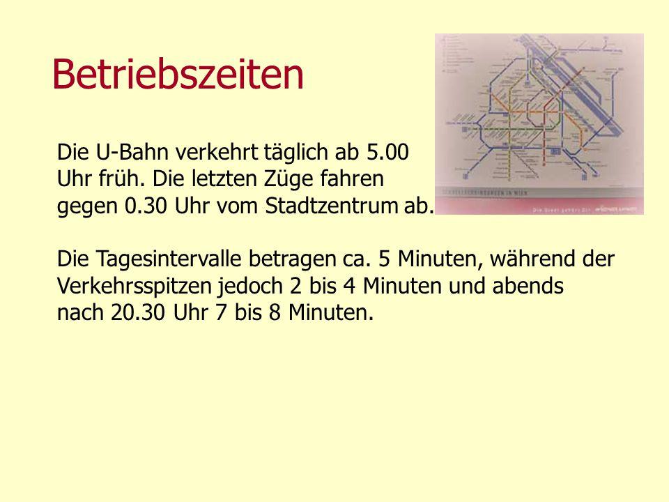 Betriebszeiten Die U-Bahn verkehrt täglich ab 5.00